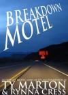 Breakdown Motel - Ty Marton, Rynna Cress