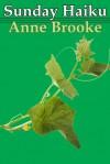 Sunday Haiku - Anne Brooke