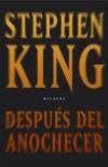 Después del anochecer - Stephen King