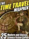 The Time Travel Megapack: 26 Modern and Classic Science Fiction Stories - Edward M. Lerner, Richard A. Lupoff, Damien Broderick, Clifford D. Simak
