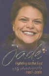 Jade: Fighting to the End: My Autobiography 1981�2009 - Jade Goody, Lucie Cave