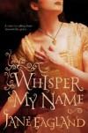 Whisper My Name - Jane Eagland