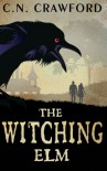 The Witching Elm (Memento Mori Series) (Volume 1) - C.N. Crawford, John Hart, Pratheesh Nanminda