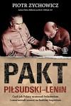 Pakt Piłsudski-Lenin - Piotr Zychowicz