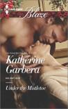 Under the Mistletoe - Katherine Garbera