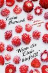Wenn die Liebe hinfällt: Roman - Luisa Buresch