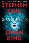 Sleeping Beauties - Stephen King, Owen King, Marin Ireland