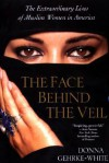 The Face Behind The Veil - Donna Gehrke-White