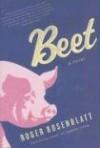 Beet - Roger Rosenblatt