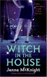 Witch in the House - Jenna McKnight