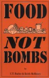 Food Not Bombs - C. T. Butler;Keith McHenry