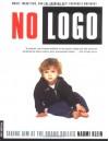 No Logo: Taking Aim at the Brand Bullies - Naomi Klein