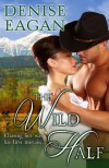 The Wild Half - Denise Eagan