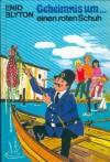 Geheimnis um einen roten Schuh (Geheimnis-Serie ; Bd. 10) - Enid Blyton