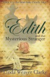 Edith and the Mysterious Stranger - Linda Weaver Clarke