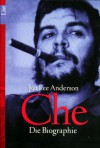 Che. Die Biographie - Jon Lee Anderson
