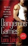 Dangerous Games  - Lora Leigh