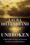 Unbroken: A World War II Book of Survival, Resilience, and Redemption - Laura Hillenbrand