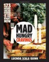 Mad Hungry Cravings - Lucinda Scala Quinn