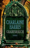 Grabeshauch  - Christiane Burkhardt, Charlaine Harris
