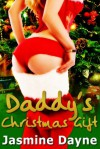 Daddy's Christmas Gift - Jas