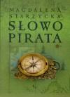 Słowo pirata - Magdalena Starzycka