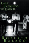 Last Evenings on Earth - Roberto Bolaño, Chris Andrews