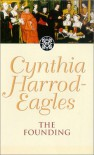 The Founding - Cynthia Harrod-Eagles
