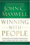 CU: Winning With People: Discover the People Principles that Work for You Every Time - John C. Maxwell