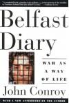 Belfast Diary: War as a Way of Life - John Conroy