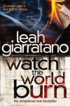 Watch the World Burn - Leah Giarratano