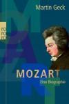 Mozarteine Biographie - Martin Geck, F.W. Bernstein, Fritz Weigle
