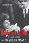 Bobby and Jackie: A Love Story - C. David Heymann