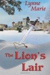 The Lion's Lair - Lynne Marie