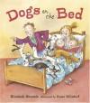 Dogs on the Bed - Elizabeth Bluemle, Anne Wilsdorf