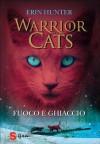 Warrior cats. Fuoco e ghiaccio - Erin Hunter, Maria Teresa Milano
