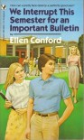 We Interrupt This Semester for an Important Bulletin - Ellen Conford