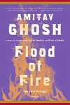Flood of Fire: A Novel (The Ibis Trilogy) - Amitav Ghosh