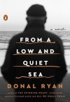 From a Low and Quiet Sea - Donal Ryan