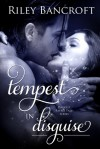 Tempest in Disguise - Riley Bancroft