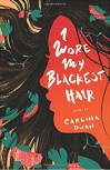 I Wore My Blackest Hair - Carlina Duan