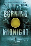 Burning Midnight - Will McIntosh