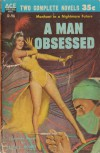 A Man Obsessed - Alan E. Nourse