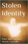 Stolen Identity - Peter and Pattimari Cacciolfi