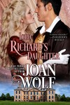 Lord Richard's Daughter - Joan Wolf
