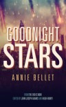 Goodnight Stars - Annie Bellet