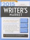 2015 Writer's Market: The Most Trusted Guide to Getting Published - Robert Lee Brewer