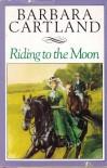 Riding to the Moon - Barbara Cartland