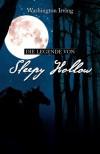 Die Legende von Sleepy Hollow: Washington Irving (Klassiker der Weltliteratur) - Washington Irving