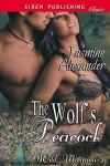 The Wolf's Peacock [Wild, Montana 2] (Siren Publishing Classic) - Jasmine Alexander